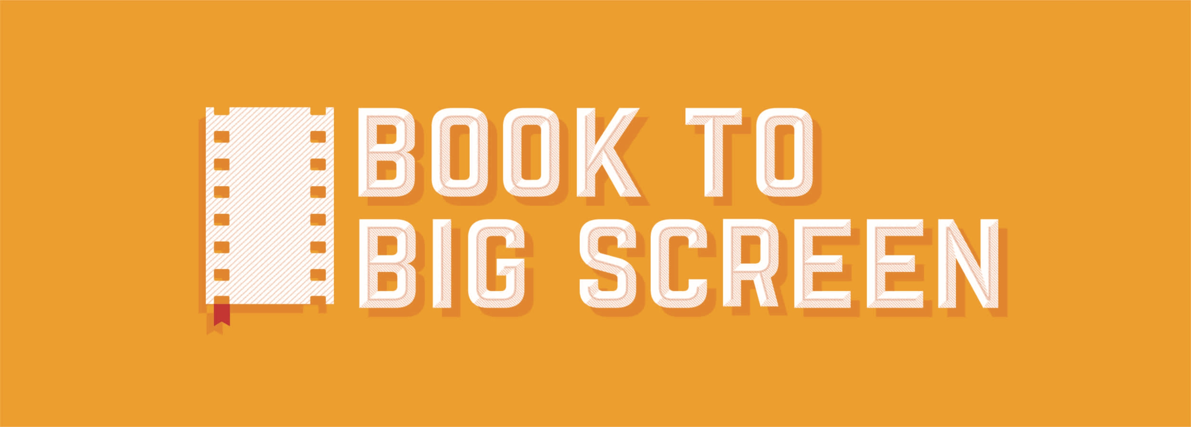 Book to Big Screen