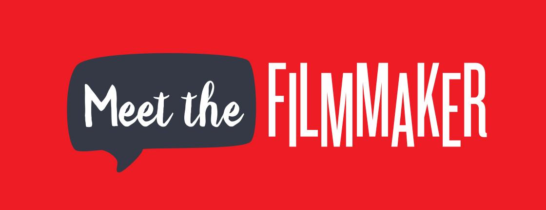 Meet the Filmmaker