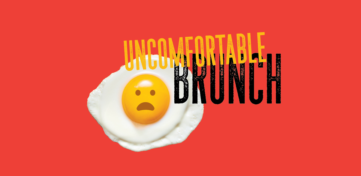 Uncomfortable Brunch